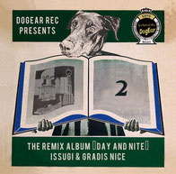 "ISSUGI & GRADIS NICE - THE REMIX ALBUM ""DAY and NITE"""