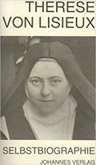 Therese von Lisieux Selbstbiographie