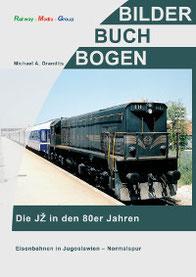 mag, lifestyle, magazin, online, hobby, eisenbahn, bildband, buch, jz, jugoslawien, jugoslawische, eisenbahnen, 80er, jahre,
