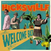 ヒックスヴィル/WELCOME BACK
