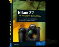 Nikon Z7 - Das Handbuch zur Kamera