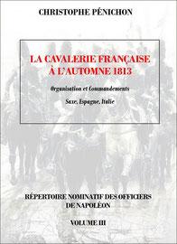 Christophe Pénichon. La cavalerie française à l'automne 1813.