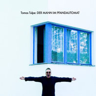 Tomas Tulpe - Der Mann im Pfandautomat