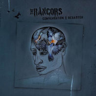 THE RANCORS - Conversation//Desaster