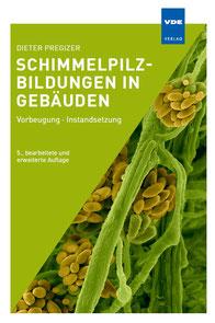 Schimmelpilzbildungen in Gebäuden, Buch, Autor: Dieter Pregizer