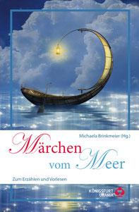Michaela Brinkmeier (Hg.): Märchen vom Meer. Königsfurt-Urania 2021. Gebundene Ausgabe, 192 Seiten, 8,99 €, ISBN 978-3-86826-093-9
