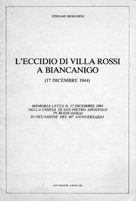 L'ECCIDIO DI VILLA ROSSI A BIANCANIGO - 17 DICEMBRE 1944. Arti Grafiche Faenza. 1984