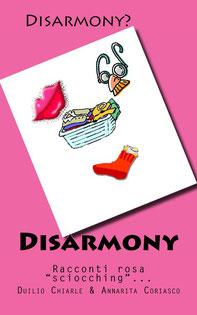 """DISARMONY - racconti rosa """"sciocching"""""""
