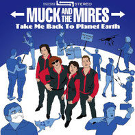 Muck and the Mires - Take Me Back To Planet Earth