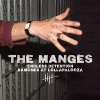 THE MANGES - Endless Detention / Ramones At Lollapalooza