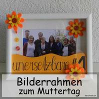 Geschenk zum Muttertag - Bilderrahmen mit Lettering
