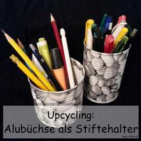Upcycling Alubüchse als Stiftehalter mit Serviettentechnik