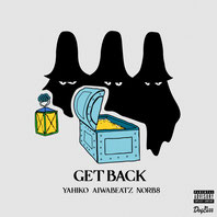 YAHIKO&AIWABEATZ - GET BACK (feat. NORB8)