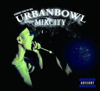 ISSUGI&DJ SCRATCH NICE - URBANBOWL MIXCITY