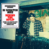 DJ SCRATCH NICE - BEHIND THE 16FLIP