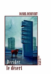 Daniel Denevert, DÉRIDER LE DÉSERT