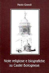 Note religiose e biografiche su Castel Bolognese. Grafiche 3B Toscanella. Settembre 2000.