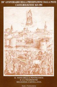 Il Voto della Pentecoste e la tradizione religiosa castellana. Grafiche Galeati Imola. 1981.