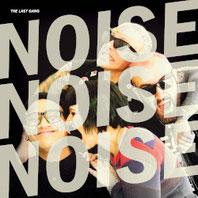 THE LAST GANG - Noise Noise Noise