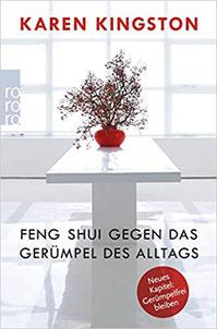 Feng Shui gegen das Gerümpel des Alltags - Karen Kingston
