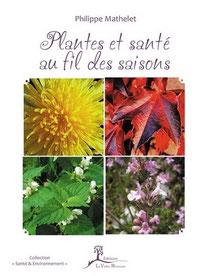 Livre Plantes et Santé au fils des saisons de Philippe Mathelet