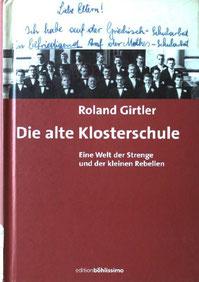 """""""Die alte Klosterschule – eine Welt der Strenge und der kleinen Rebellen"""" Wien, Böhlau 2000"""