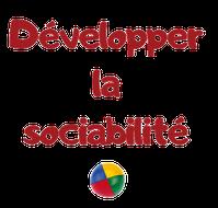 Développer la sociabilité
