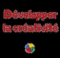 Développer la créativité