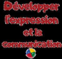 Développer l'expression et la communication