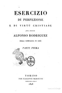 Esercizio di perfezione e di virtù cristiane  1ª Parte by Alfonso Rodriguez
