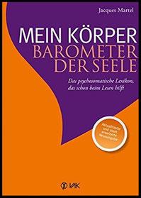Mein Körper - Barometer der Seele: Das psychosomatische Lexikon das schon beim Lesen hilft von Jaques Martel #Psychotherapie #Bücher #Coaching #Gesundheit #Krankheiten