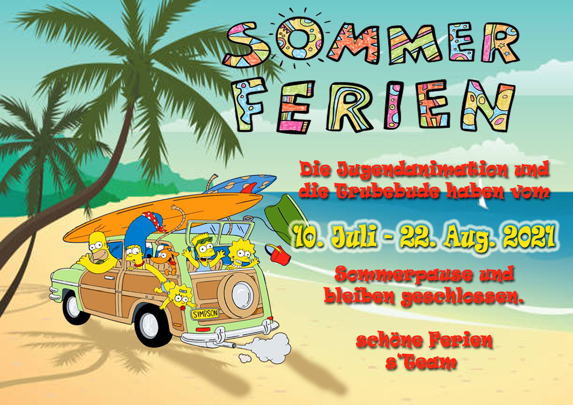 Sommerferien 10. Juli - 22. August