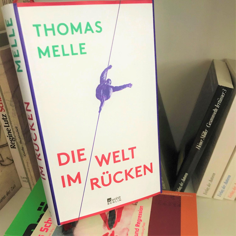 """""""Die Welt im Rücken"""" von Thomas Melle"""