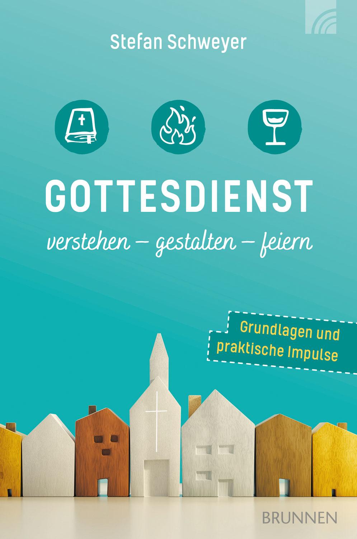 Stefan Schweyer: Gottesdienst verstehen