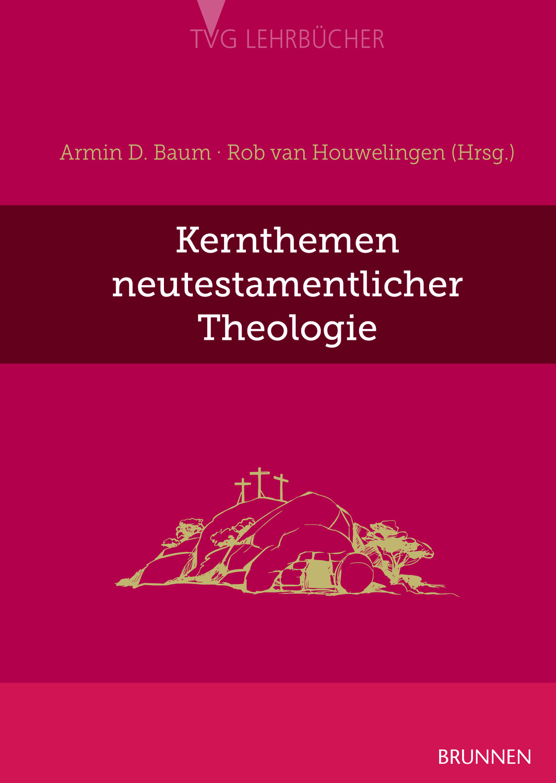 Baum/van Houwlingen (Hg.): Kernthemen neutestamentlicher Theologie