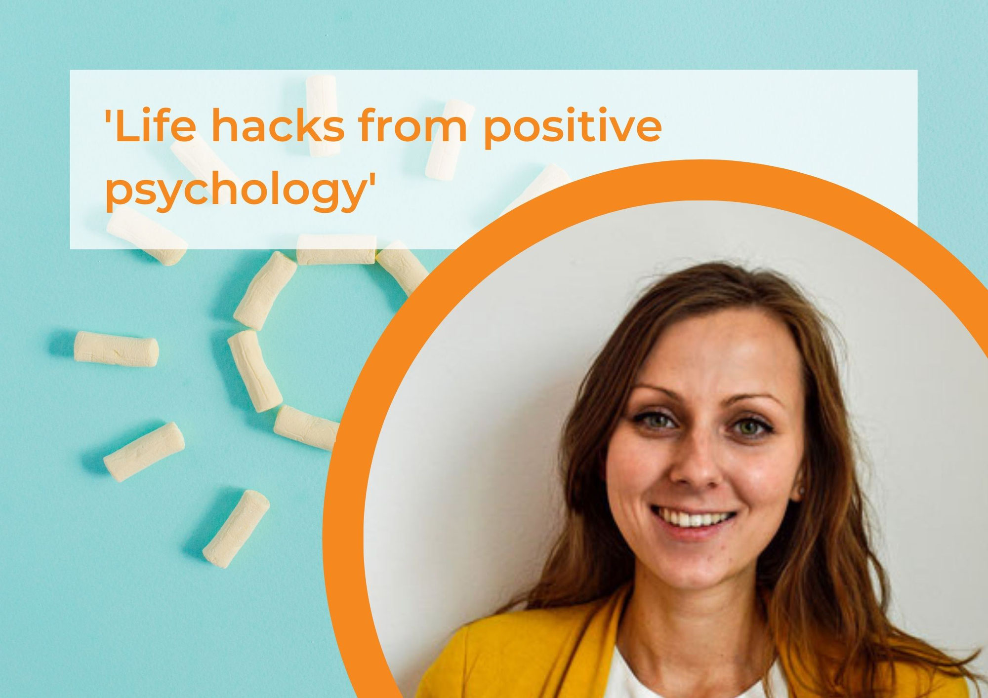 Life hacks from positive psychology