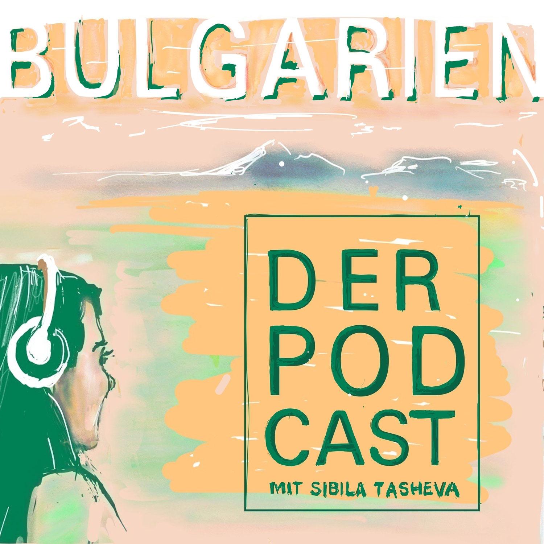 Bulgarien - Der Podcast: 6. Gergana Börger, Märchen, Hochzeitsbräuche, Liebeserklärungen