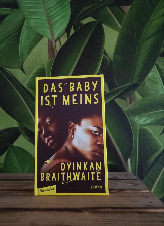 Das Baby ist meins von Oyinkan Braithwaite