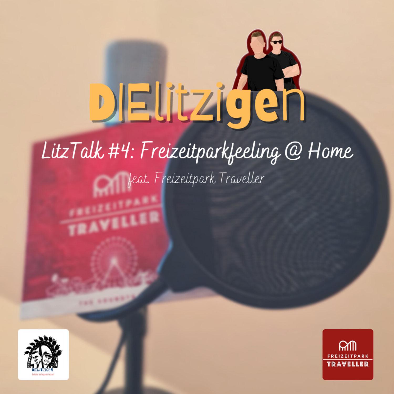 LitzTalk #4: Freizeitpark Feeling @ Home feat. Freizeitpark Traveller