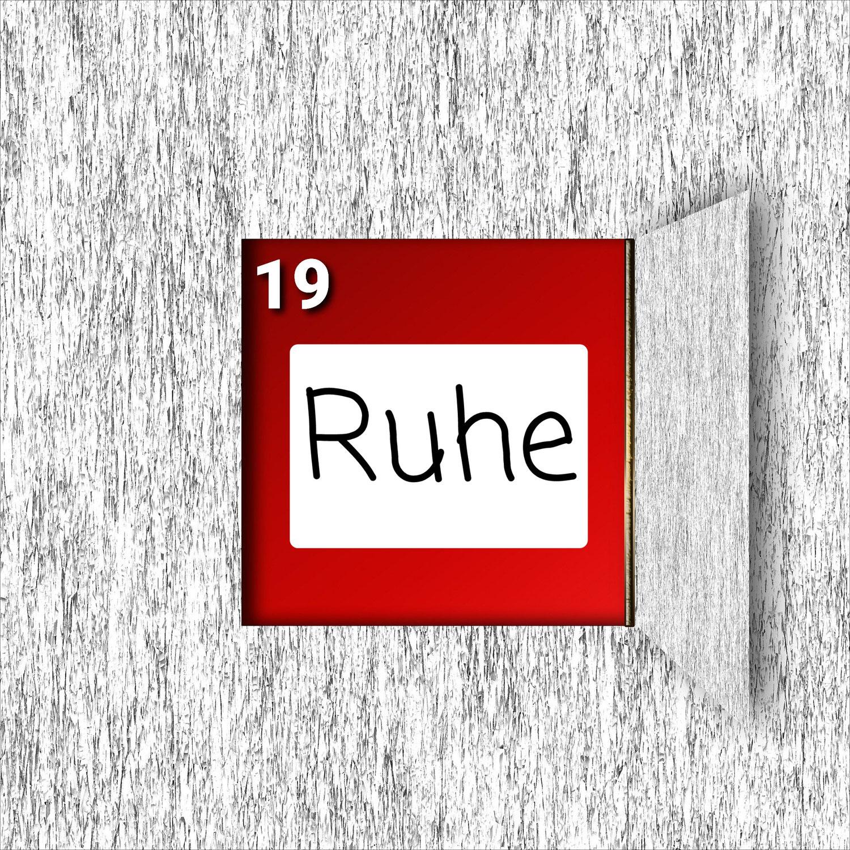 Türchen Nr. 19 ###Ruhe###
