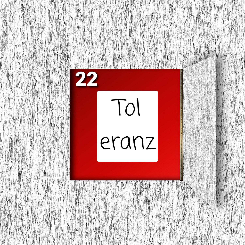 Türchen Nr. 22 ###Toleranz###