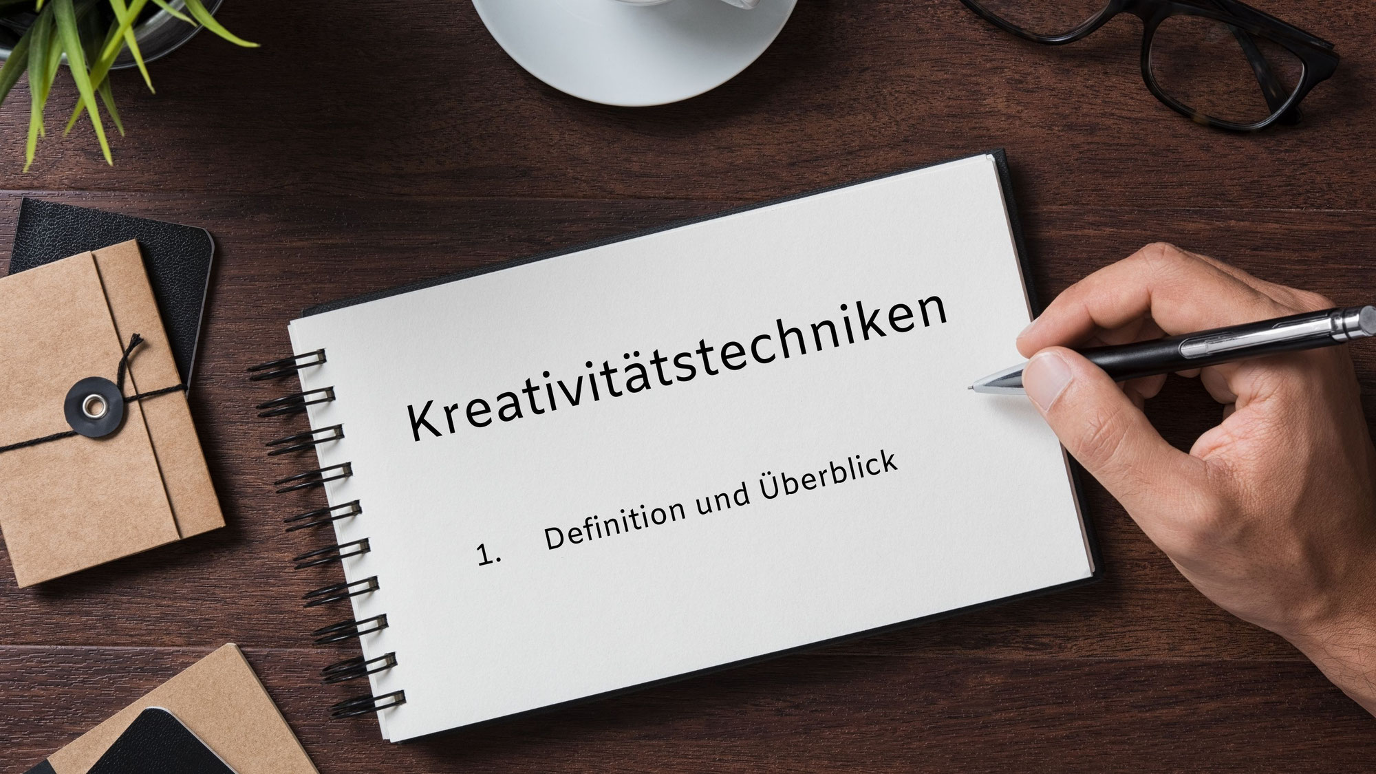 Kreativitätstechniken: 1. Definition und Überblick