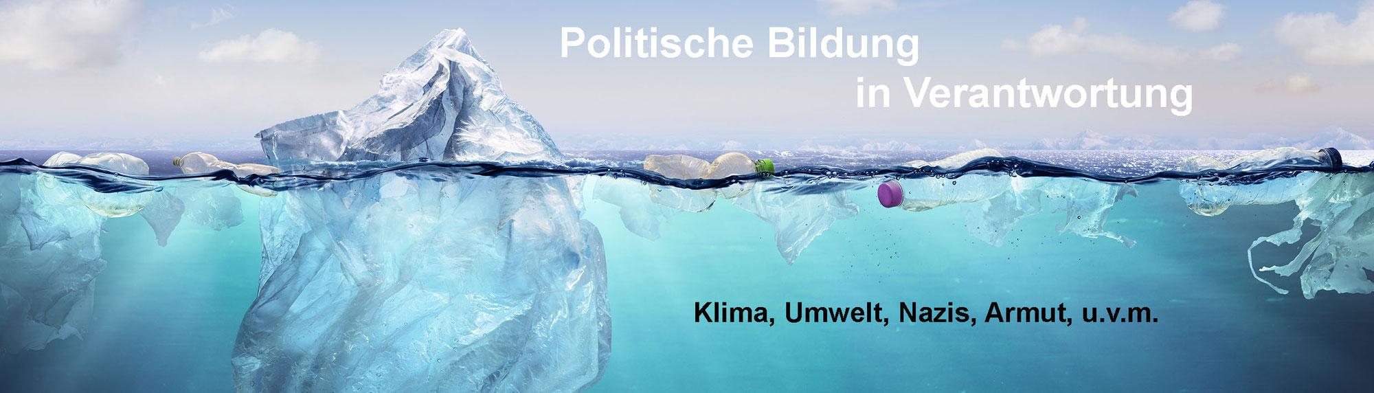 Politische Bildung in Verantwortung - Klima, Umwelt, Nazis, Armut u.v.m.