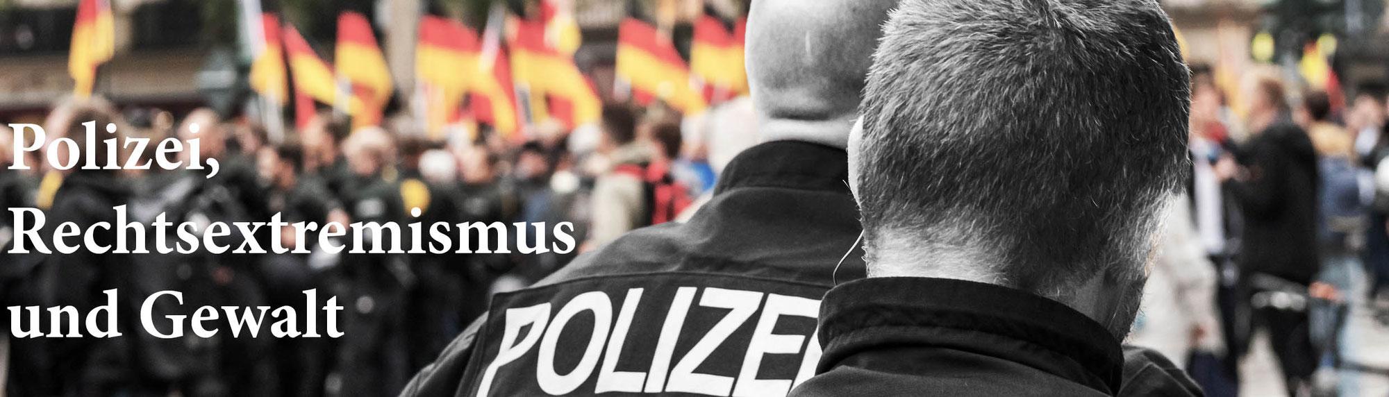 Polizei, Rechtsextremismus und Gewalt