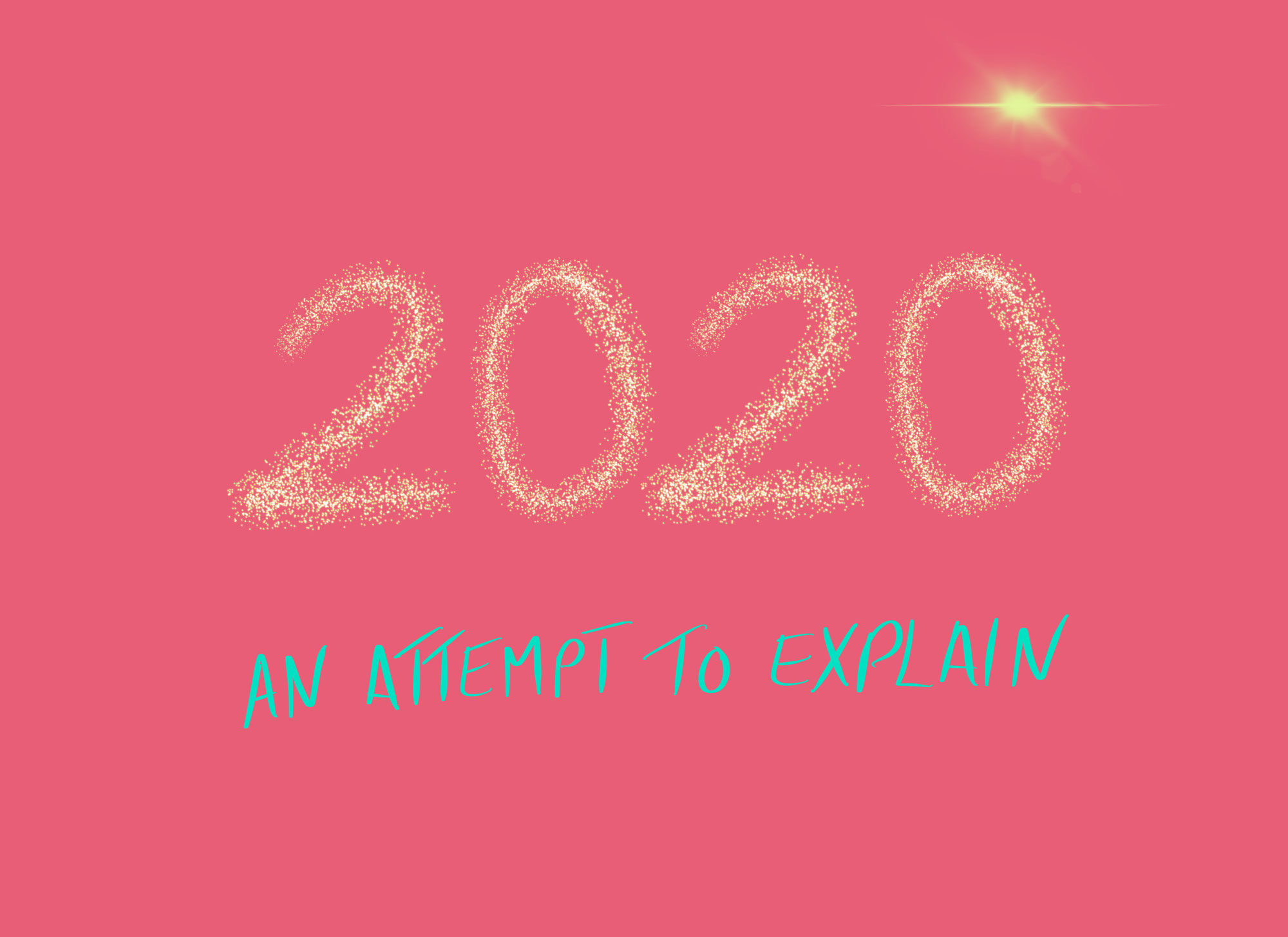 Why 2020? An attempt to explain.