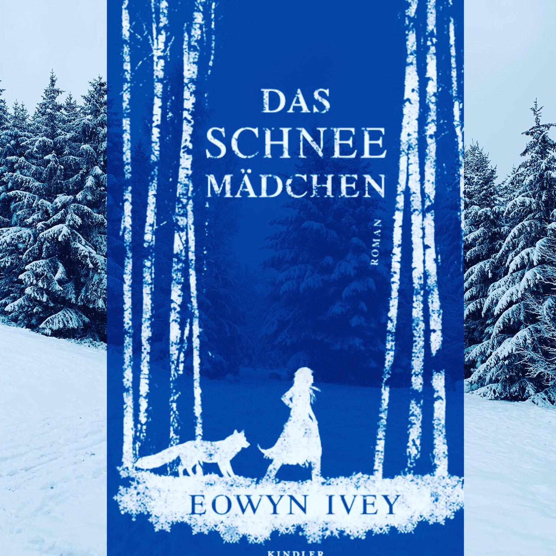 Eowyn Ivey: Das Schneemädchen