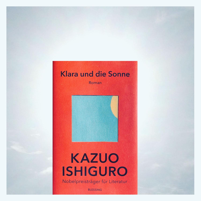 Kazuo Ishiguro: Klara und die Sonne