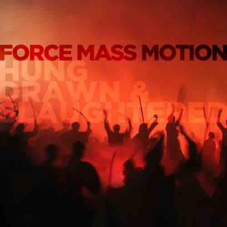 Force Mass Motion