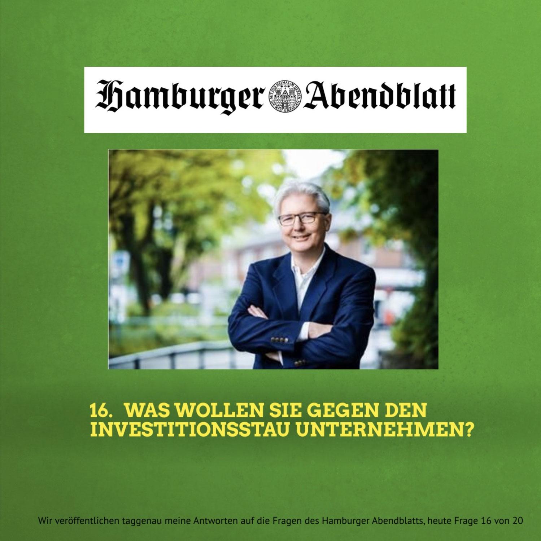 Das Hamburger Abendblatt fragt, Christian Schubbert antwortet: 16. Was wollen Sie gegen den Investitionsstau unternehmen?