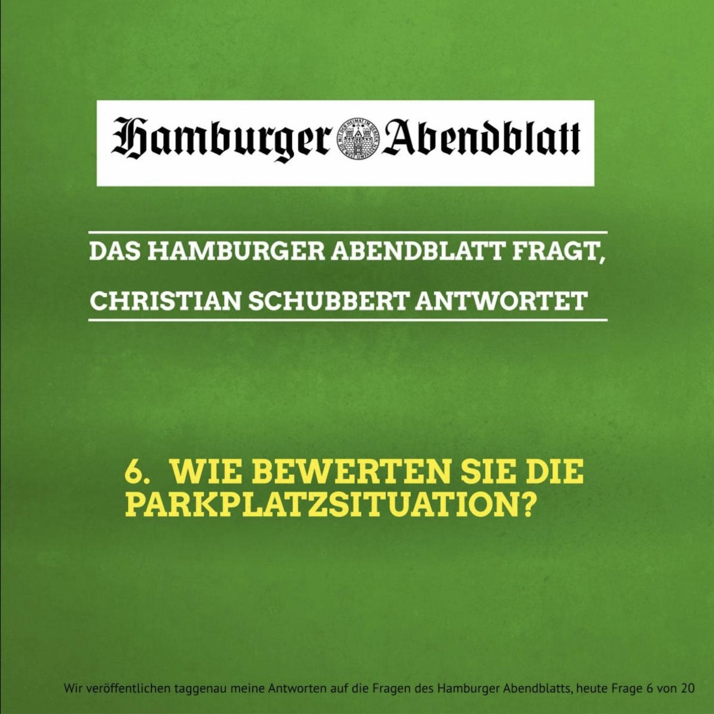 Das Hamburger Abendblatt fragt, Christian Schubbert antwortet: 6. Wie bewerten Sie die Parkplatzsituation?